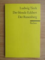 Ludwig Tieck - Der blonde Eckbert. Der Runenberg