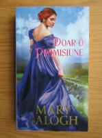 Mary Balogh - Doar o promisiune