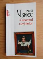 Matei Visniec - Cabaretul cuvintelor