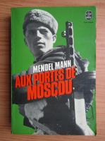 Anticariat: Mendel Mann - Aux portes de Moscou