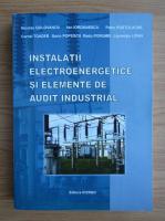 Nicolae Golovanov - Instalatii electroenergetice si elemente de audit industrial