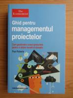 Paul Roberts - Ghid pentru managementul proiectelor