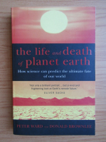 Anticariat: Peter Ward - The life and death of planet earth