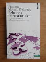 Anticariat: Philippe Moreau Defarges - Relations internationales