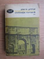 Anticariat: Pierre Grimal - Civilizatia romana (volumul 2)