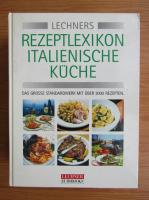 Anticariat: Rezeptlexikon italienische kuche