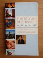 Anticariat: Robert Arnot - The biology of success
