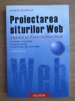 Sabin Buraga - Proiectarea siturilor Web. Design si functionalitate