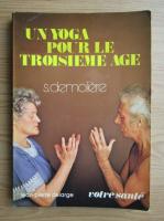 Anticariat: Solange Demoliere - Un yoga pour le troisieme age