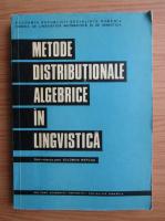 Solomon Marcus - Metode distributionale algebrice in lingvistica