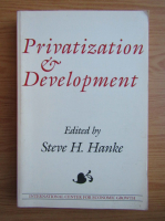 Anticariat: Steve H. Hanke - Privatization and development