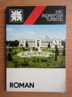 Vasile Ursachi - Mic indreptar turistic. Roman