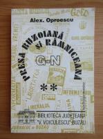 Anticariat: Alex. Oproescu - Presa buzoiana si ramniceana (volumul 2)