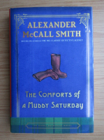 Anticariat: Alexander McCall Smith - The comforts of a muddy saturday
