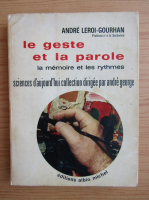 Andre Leroi Gourhan - Le geste et la parole, volumul 2. La memoire et les rythmes