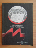Anticariat: Andrei Stoiciu - Vine furtuna...