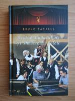 Bruno Tackels - Ariane Mnouchkine si Theatre du Soleil