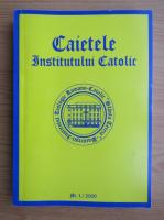 Anticariat: Caietele Institutului Catolic, nr. 1, 2000