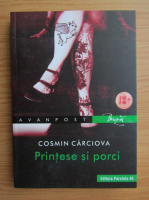 Cosmin Carciova - Printese si porci