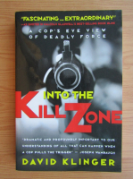 David Klinger - Into the kill zone