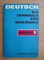 Deutsch. Ein lehrbuch fur auslander. Schlussel 1