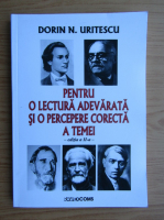 Dorin N. Uritescu - Pentru o lectura adevarata si o percepere corecta a temei