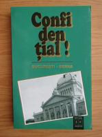 Dumitru Hincu - Confidential! Bucuresti-Berna. Rapoartele diplomatice ale lui Rene de Weck