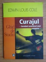 Edwin Louis Cole - Curajul. Ghid de studiu