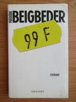 Anticariat: Frederic Beigbeder - 99 francs