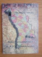 Anticariat: Gheorghe Negru - Politica etnolingvistica in RSS Moldoveneasca