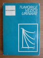 Anticariat: Gheorghe Olanescu - Tumorile vezicii urinare
