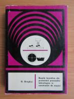 Gherman Draghici - Bazele teoretice ale proiectarii proceselor tehnologice in constructia de masini
