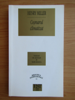 Anticariat: Henry Miller - Cosmarul climatizat