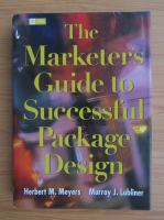 Anticariat: Herbert M. Meyers - The marketer's guide to successful package design