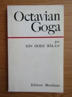 Anticariat: Ion Dodu Balan - Octavian Goga