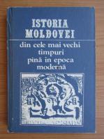Istoria Moldovei din cele mai vechi timpuri pana in epoca moderna