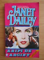 Anticariat: Janet Dailey - Aripi de argint (volumul 1)
