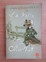 Anticariat: Jean Giraudoux - La folle de Chaillot