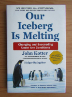 Anticariat: John Kotter - Our iceberg is melting