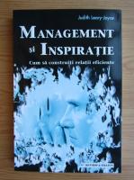 Judith Leary Joyce - Management si inspiratie. Cum sa construiti relatii eficiente