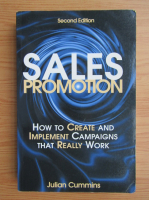 Anticariat: Julian Cummins - Sales promotion. How to create and implement campaigns that really work