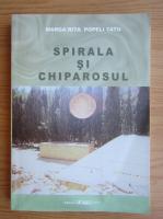 Anticariat: Marga-Rita Popeli-Tatu - Spirala si chiparosul