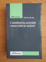 Anticariat: Marian Bratis - Constituirea societatii comerciale pe actiuni