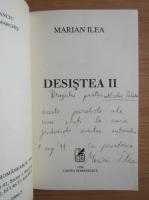 Marian Ilea - Desistea (volumul 2, cu autograful autorului)