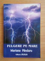 Anticariat: Mariana Pandaru - Fulgere pe mare