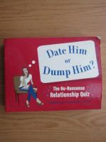 Melissa Heckscher - Date him or dump him?