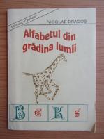 Anticariat: Nicolae Dragos - Alfabetul din gradina lumii