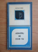 Anticariat: Nicolae Irimia - Albastru de ochii tai