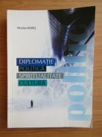 Anticariat: Nicolae Mares - Diplomatie politica. Spiritualitate culturala