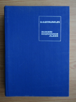Anticariat: S. G. Strumilin - Scrieri economice alese